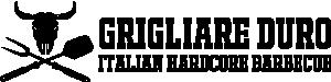 Grigliare Duro - Italian Hardcore Barbecue